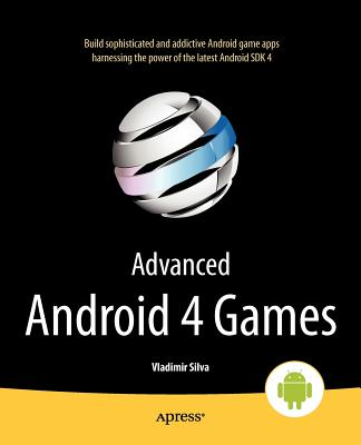 Advanced Android 4 Games By Silva, Vladimir