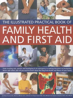 The Illustrated Practical Book of Family Health & First Aid By Fermie, Peter/ Keech, Pippa/ Shepherd, Stephen
